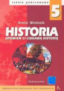 Opowiem ci ciekawa historie 5 Historia Podrecznik - Wolosik, Anna