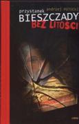 Przystanek Bieszczady Bez litosci - Potocki, Andrzej