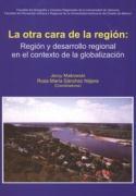 La otra cara de la region: Region y desarrollo regional en el contexto de la globalizacion