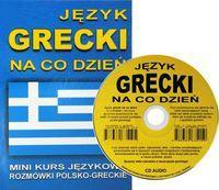 Jezyk grecki na co dzien z plyta CD Mini kurs jezykowy Rozmowki polsko-greckie