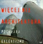 Wiecej niz architektura - Bielecki, Czeslaw