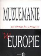 Muzulmanie w Europie - Parzymies, Anna (red. )