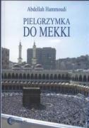 Pielgrzymka do Mekki - Hammoudi, Abdellah