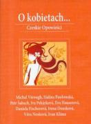 O kobietach... Czeskie opowiesci - Pawlowska, Halina; Sabach, Petr i inni; Viewegh, Michal