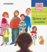Quiero Ser Invisible - Garcia Iglesias, Carmen