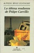 La Ultima Mudanza de Felipe Carrillo - Bryce Echenique, Alfredo