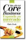 Más allá del core business : expanda su mercado sin abandonar sus raíces