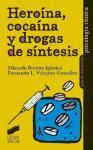Heroína, cocaína y drogas de diseño