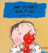 No Quiero Dormir! - Trevol, S. A.; Rius, Roser; Trivol, S. A.