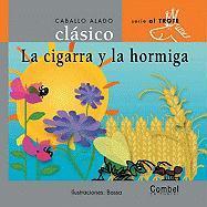 Cigarra y La Hormiga - Combel Editorial; Orihuela, Luz