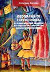 Geografía de experiencias: la recuperación del pasado en los espacios textuales de dos autoras latinoamericanas