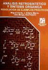 Análisis retrosintético y síntesis orgánica : resolución de ejemplos prácticos