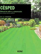 Cesped: Manual de Cultivo y Conservacion = The Lawn Expert - Hessayon, D. G.