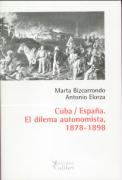 CUBA ESPAÑA DILEMA AUTONOMISTA 1878-1898 COLIBRI