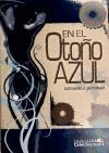 EN EL OTOÑO AZUL