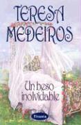 Un Beso Inolvidable = A Kiss to Remember - Medeiros, Teresa