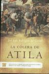 La Colera de Atila - Rodriguez Del Corral, Jose Luis