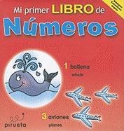 Mi Primer Libro de Numeros = My First Numbers Book