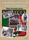 Tensiones Iglesia Estado en México: Masonería