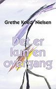 Det er kun en overgang - Nielsen, Grethe Koed