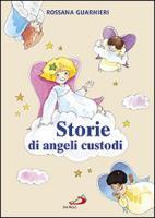 Storie di angeli custodi - Chiuppi, Lorena; Guarnieri, Rossana