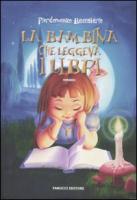 La bambina che leggeva i libri - Baccalario, Pierdomenico