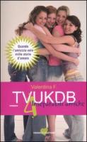 TVUKDB. 4 inseparabili amiche - Valentina F.