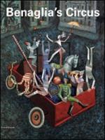 Benaglia's circus. Catalogo della mostra (Roma, 21 aprile-23 maggio 2010). Ediz. italiana e inglese