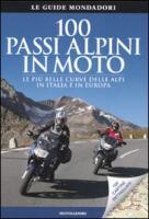 Cento passi alpini in moto. Le più belle curve delle Alpi in Italia e in Europa - Studt, E. Heinz