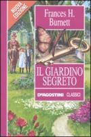 Il giardino segreto - Burnett, Frances H.