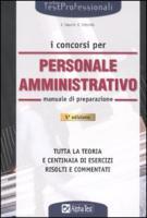 I concorsi per personale amministrativo. Manuale di preparazione - Tabacchi, Carlo; Tortoriello, Daniele