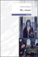 Ri... messe - Zigiotti, Francesca