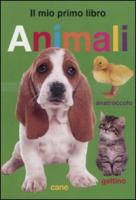 Animali. Il mio primo libro