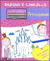 Principesse. Disegna e cancella. Con gadget