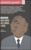 Almanacco Guanda (2010). Malaitalia. dalla mafia alla cricca e oltre