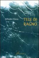Tele di ragno - Filosa, Alfredo