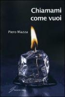 Chiamami come vuoi - Mazza, Piero