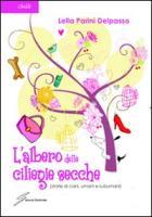 L'albero delle ciliegie secche (storie di cani, umani e subumani) - Parini Delpasso, Lella