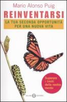 Reinventarsi. La tua seconda opportunità per una nuova vita - Puig, Mario A.
