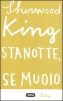 Stanotte, se muoio - King, Sherwood