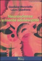 Neuroscienze e mente adolescente - Monniello, Gianluigi; Quadrana, Lauro