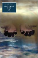 Con le mani di Dio - Cagnola, Emmanuela; Tocco, Guglielmo