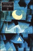 La danza della luna immobile - Ciccarella, Emanuele