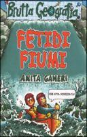 Fetidi fiumi - Ganeri, Anita
