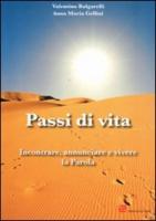 Passi di vita. Incontrare e lasciarsi incontrare dalla Parola - Bulgarelli, Valentino; Gellini, Anna M.