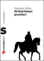 Gli Stati italiani preunitari - Botta, Salvatore