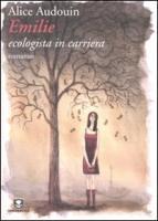 Emilie ecologista in carriera - Audouin, Alice