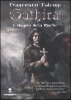 L'angelo della morte. Gothica - Falconi, Francesco