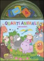 Quanti animali! Nella giungla. I miei magneti - Reasoner, Charles E.