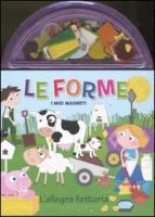 Le forme. L'allegra fattoria. I miei magneti - Reasoner, Charles E.